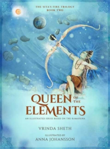 Queen of the Elements : An Illustrated Series Based on the Ramayana, Hardback Book