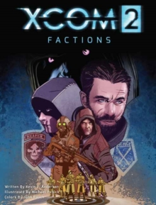 Xcom 2: Factions Vol. 1, Hardback Book
