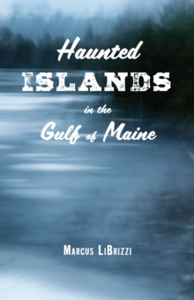 Haunted Islands in the Gulf of Maine, Paperback / softback Book