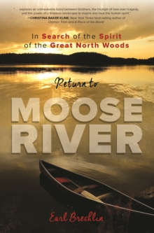 Return to Moose River : In Search of the Spirit of the Great North Woods, Paperback / softback Book