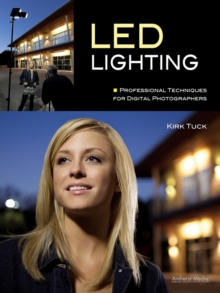 Led Lighting : Professional Techniques for Digital Photographers, Paperback / softback Book