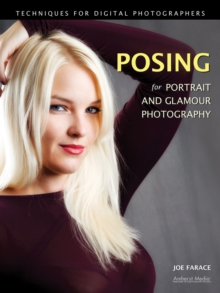 Posing For Portrait And Glamour Photography : Techniques for Digital Photographers, Paperback / softback Book