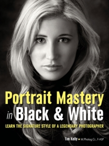 Portrait Mastery In Black & White : Learn the Signature Style of an Award-Winning Photographer, Paperback / softback Book