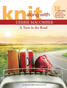 Knit Along with Debbie Macomber: A Turn in the Road, Paperback / softback Book