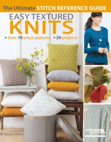 Easy Textured Knits : The Ultimate Stitch Reference Guide, Paperback / softback Book
