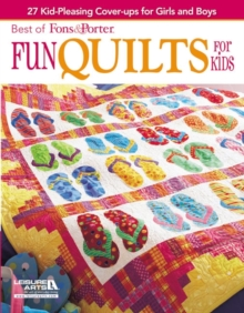 Fun Quilts for Kids : 27 Kid-pleasing Cover-ups for Girls and Boys, Paperback Book