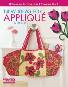 New Ideas for Applique : 8 Delightful Projects from 1 Stunning Quilt!, Paperback / softback Book