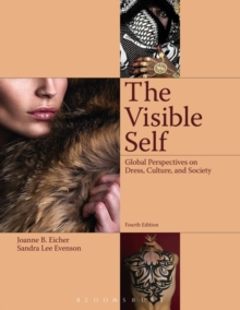 The Visible Self : Global Perspectives on Dress, Culture and Society, Paperback Book