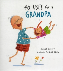 40 Uses for a Grandpa, Hardback Book