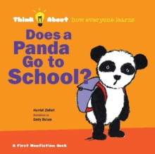 Does a Panda Go To School? : Think About How Everyone Learns, Hardback Book