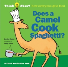 Does a Camel Cook Spaghetti : Think About How Everyone Gets Food, Hardback Book