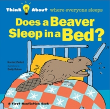 Does a Beaver Sleep in a Bed, Hardback Book