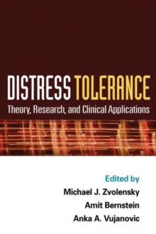 Distress Tolerance : Theory, Research, and Clinical Applications, Hardback Book