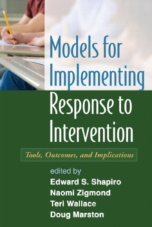 Models for Implementing Response to Intervention : Tools, Outcomes, and Implications, Hardback Book