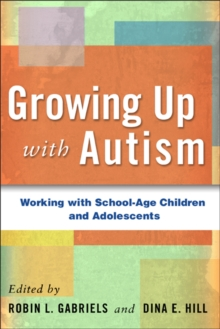 Growing up with Autism : Working with School-Age Children and Adolescents, Paperback Book