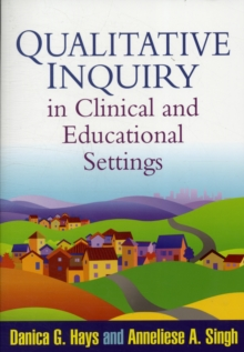 Qualitative Inquiry in Clinical and Educational Settings, Paperback / softback Book