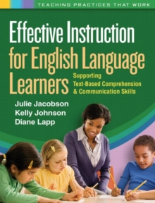 Effective Instruction for English Language Learners : Supporting Text-Based Comprehension and Communication Skills, Paperback / softback Book