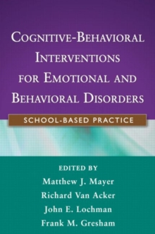 Cognitive-Behavioral Interventions for Emotional and Behavioral Disorders : School-Based Practice, Paperback Book