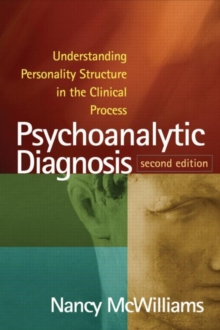 Psychoanalytic Diagnosis : Understanding Personality Structure in the Clinical Process, Hardback Book