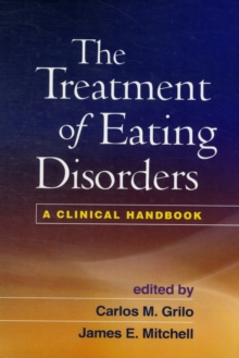 The Treatment of Eating Disorders : A Clinical Handbook, Paperback / softback Book