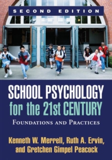 School Psychology for the 21st Century, Second Edition : Foundations and Practices, Hardback Book