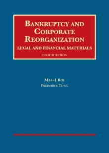Bankruptcy and Corporate Reorganization, Legal and Financial Materials, Hardback Book
