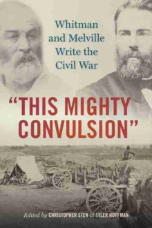 This Mighty Convulsion : Whitman and Melville Write the Civil War, Paperback / softback Book