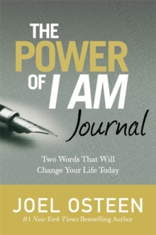 The Power Of I Am Journal : Two Words That Will Change Your Life Today, Hardback Book