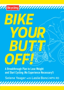 Bike Your Butt Off!, Paperback / softback Book