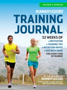 Runner's World Training Journal : A Daily Dose of Motivation, Training Tips & Running Wisdom for Every Kind of Runner - from Fitness Runners to Competitive Racers, Paperback Book