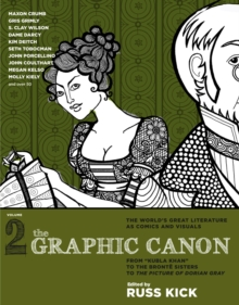 Graphic Canon, The - Vol.2 : From Kubla Khan to the Bronte Sisters to The Picture of, Paperback / softback Book