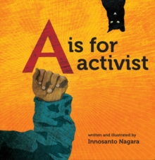A Is For Activist, Hardback Book