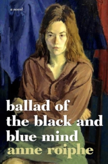 The Ballad Of The Black And Blue Mind : A Novel, Hardback Book