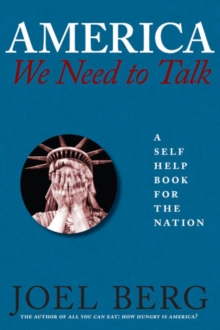 America, We Need To Talk : A Self Help Book for the Nation, Paperback / softback Book