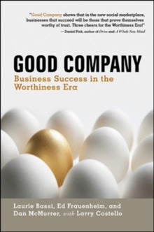 Good Company: Business Success in the Worthiness Era : Business Success in the Worthiness Era, Hardback Book