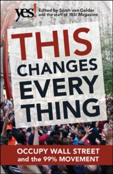 This Changes Everything: Occupy Wall Street and the 99% Movement, Paperback / softback Book
