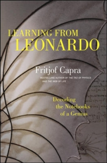 Learning from Leonardo; Decoding the Notebooks of a Genius, Hardback Book