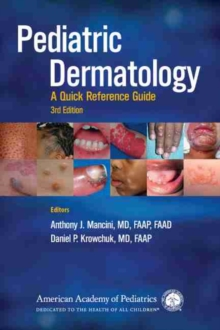 Pediatric Dermatology : A Quick Reference Guide, Paperback / softback Book