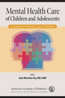 Mental Health Care of Children and Adolescents : A Guide for Pediatricians, Paperback / softback Book