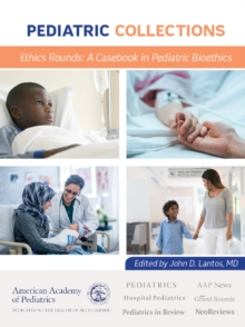 Ethics Rounds: A Casebook in Pediatric Bioethics, PDF eBook