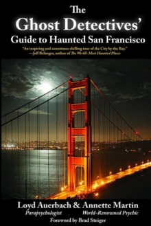 The Ghost Detectives' Guide to Haunted San Francisco, Paperback / softback Book