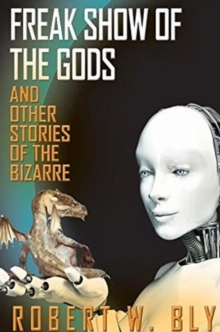 Freak Show of the Gods : and Other Stories of the Bizarre, Paperback / softback Book