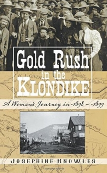 Gold Rush in the Klondike : A Womans Journey in 1898-1899, Paperback / softback Book