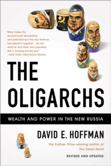 The Oligarchs : Wealth and Power in the New Russia, Paperback Book