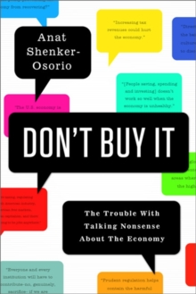 Don't Buy it : The Trouble with Talking Nonsense About the Economy, Hardback Book