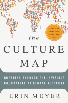 The Culture Map : Breaking Through the Invisible Boundaries of Global Business, Hardback Book