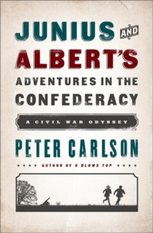 Julius and Albert's Adventures in the Confederacy : A Civil War Odyssey, Paperback / softback Book