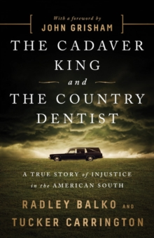 The Cadaver King and the Country Dentist : A True Story of Injustice in the American South, Hardback Book