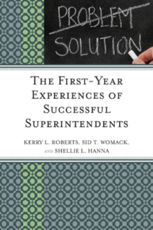 The First-Year Experiences of Successful Superintendents, Hardback Book