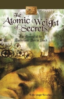 Atomic Weight of Secrets or the Arrival of the Mysterious Men in Black, Hardback Book